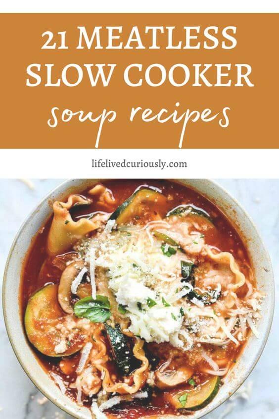 21 Meatless Slow Cooker Soup Recipes - lifelivedcuriously.com
