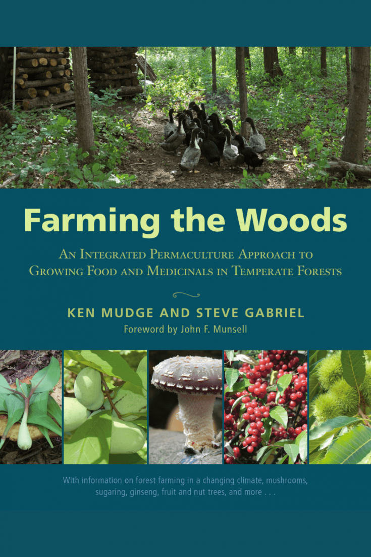 The book cover of Farming the Woods by Ken Mudge.