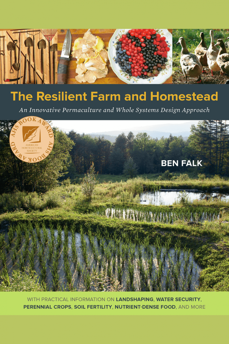 The book cover of The Resilient Farm and Homestead by Ben Falk.